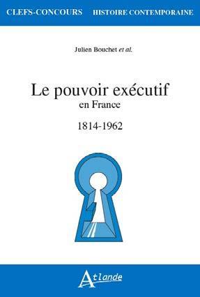 LE POUVOIR EXECUTIF EN FRANCE (1814-1962)