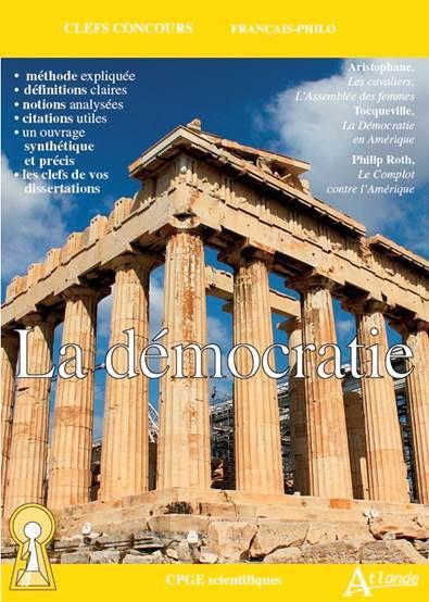 LA DEMOCRATIE - ARISTOPHANE, LES CAVALIERS, L'ASSEMBLEE DES FEMMES ; TOCQUEVILLE, LA DEMOCRATIE EN A