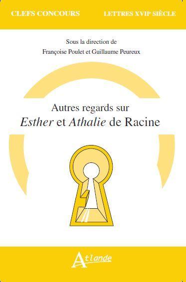 AUTRES REGARDS SUR ESTHER ET ATHALIE DE RACINE