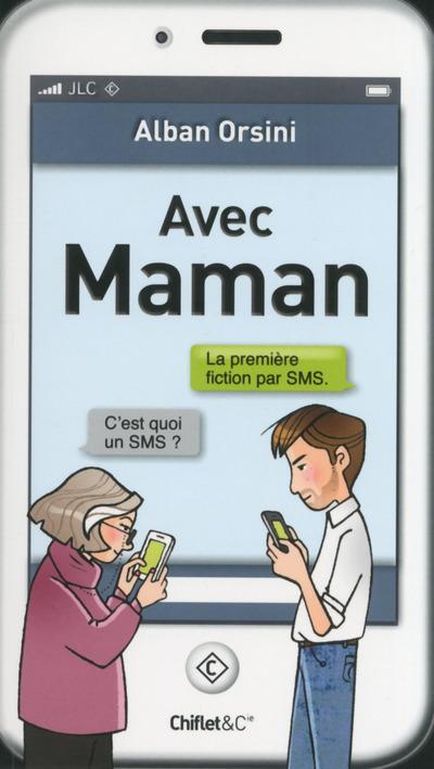 AVEC MAMAN LA PREMIERE FICTION PAR SMS