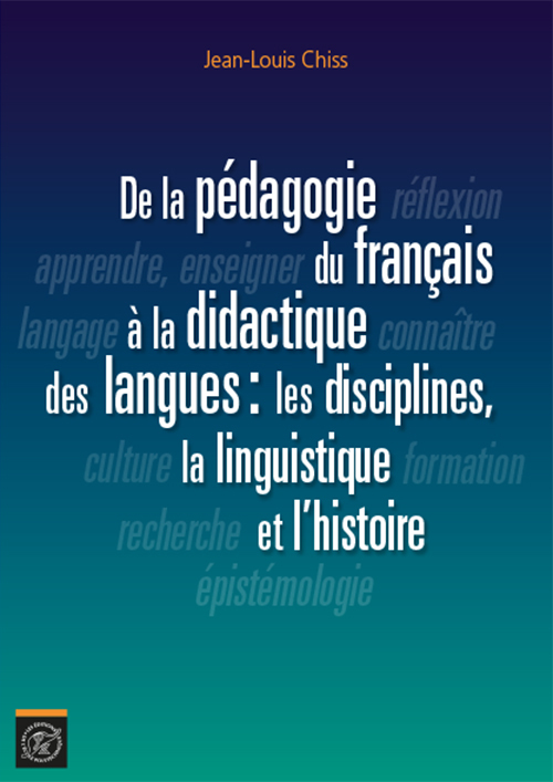 DE LA PEDAGOGIE DU FRANCAIS A LA DIDACTIQUE DES LANGUES : LES DISCIPLINES, LA LI