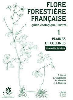 FLORE FORESTIERE FRANCAISE VOLUME 1 (NOUVELLE EDITION)