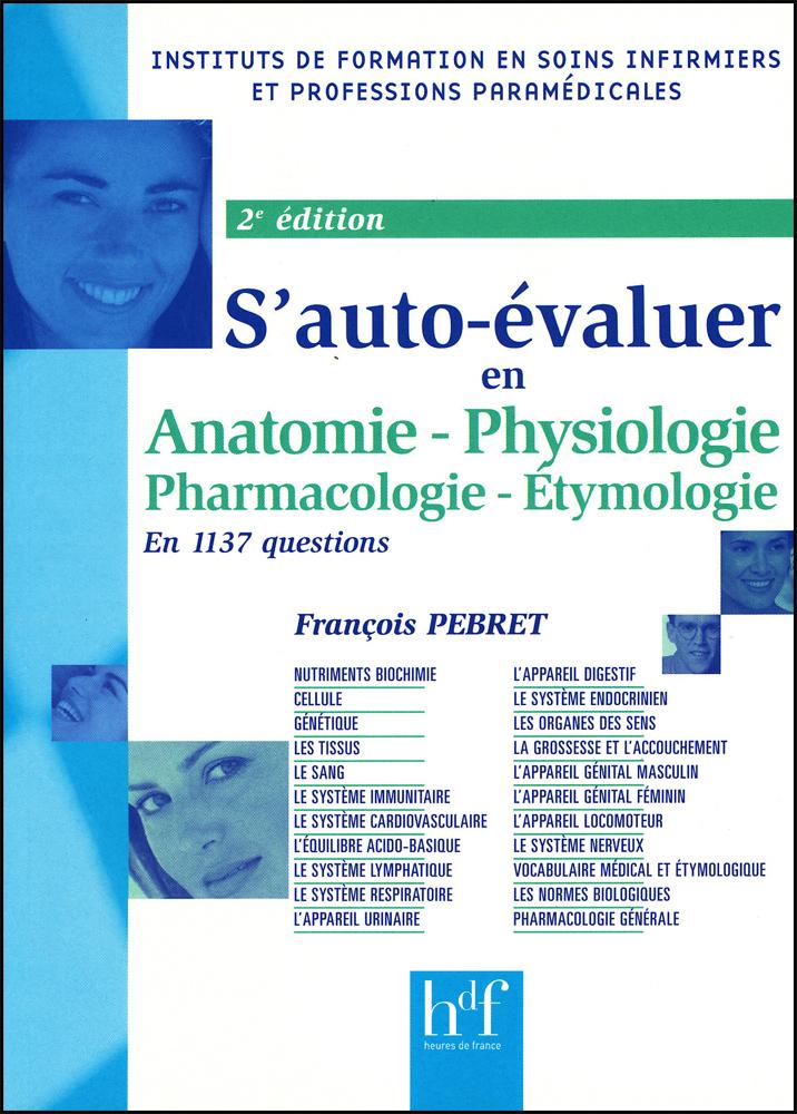 S' AUTO EVALUER EN ANATOMIE PHYSIOLOGIE EN 1137 QUESTIONS, 2  ED