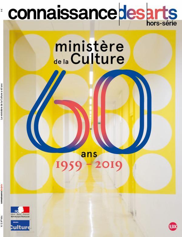 LE MINISTERE DE LA CULTURE A 60 ANS