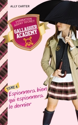 GALLAGHER ACADEMY -TOME 4
