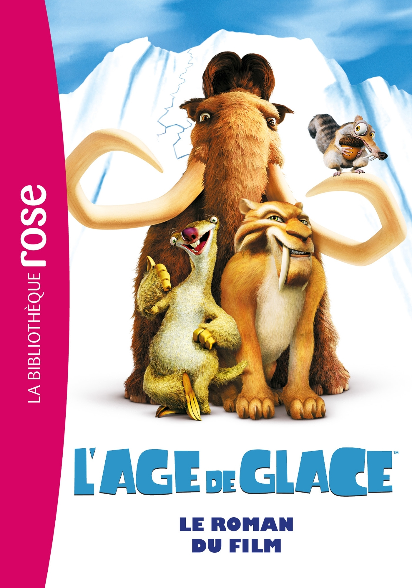 L'AGE DE GLACE 1 : LE ROMAN DU FILM