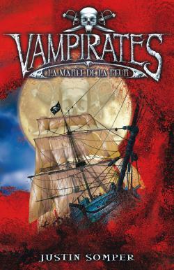 VAMPIRATES - TOME 2 - LA MAREE DE LA PEUR