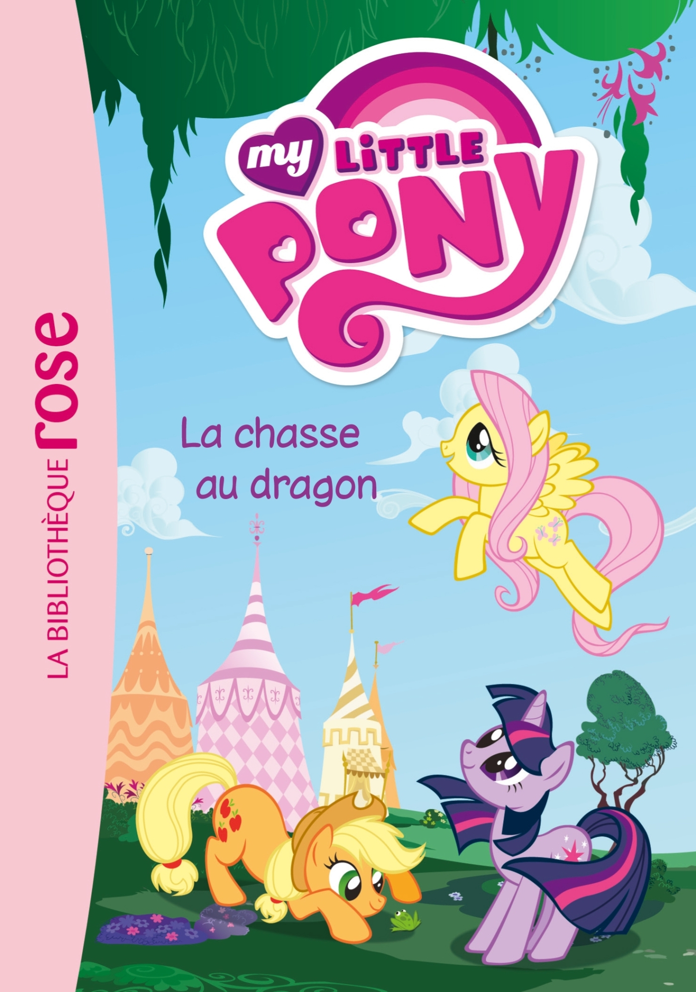MY LITTLE PONY 04 - LA CHASSE AU DRAGON