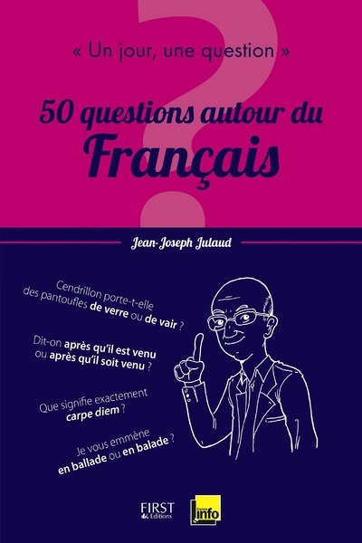 UN JOUR, UNE QUESTION : 50 QUESTIONS AUTOUR DU FRANCAIS