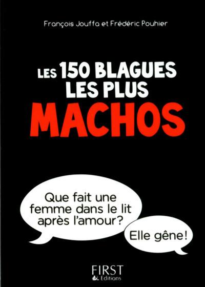 LE PETIT LIVRE DE - 150 BLAGUES LES PLUS MACHOS