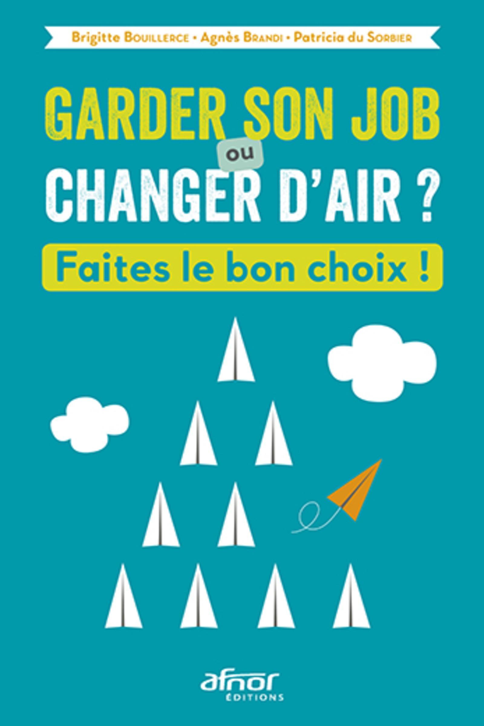 GARDER SON JOB OU CHANGER D AIR - FAITES LE BON CHOIX