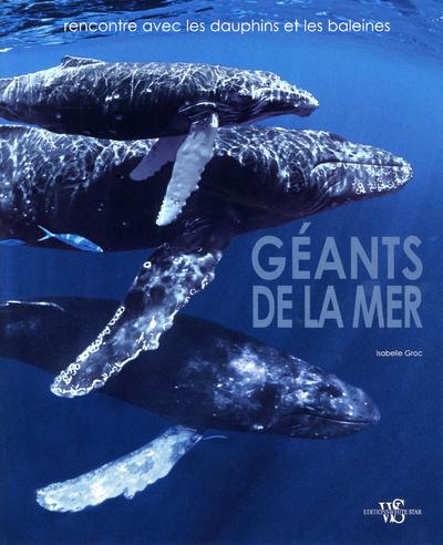 GEANTS DE LA MER - RENCONTRE AVEC LES DAUPHINS ET LES BALEINES