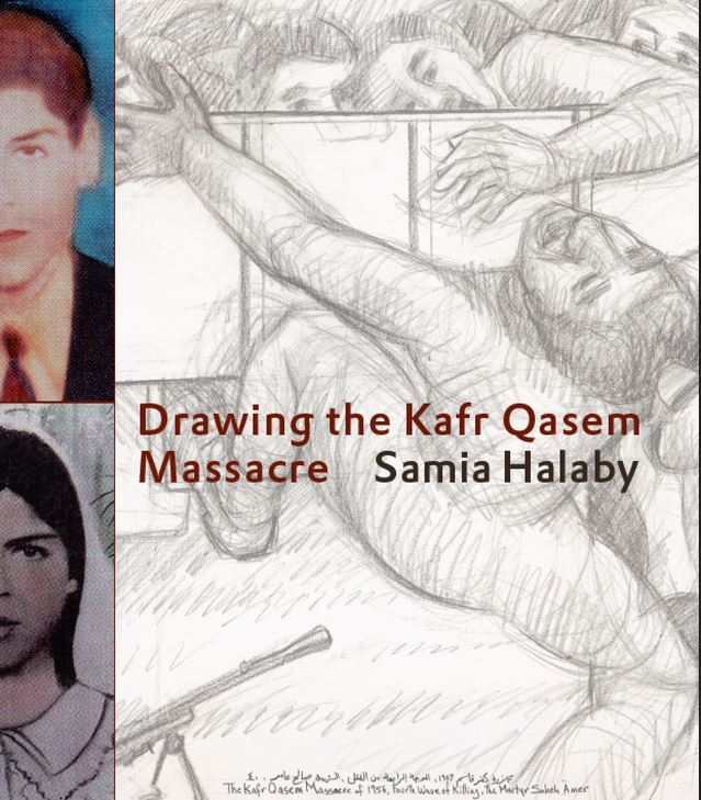 SAMIA HALABY DRAWING THE KAFR QASEM MASSACRE /ANGLAIS