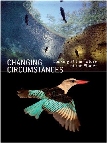 CHANGING CIRCUMSTANCES: LOOKING AT THE FUTURE OF THE PLANET /ANGLAIS