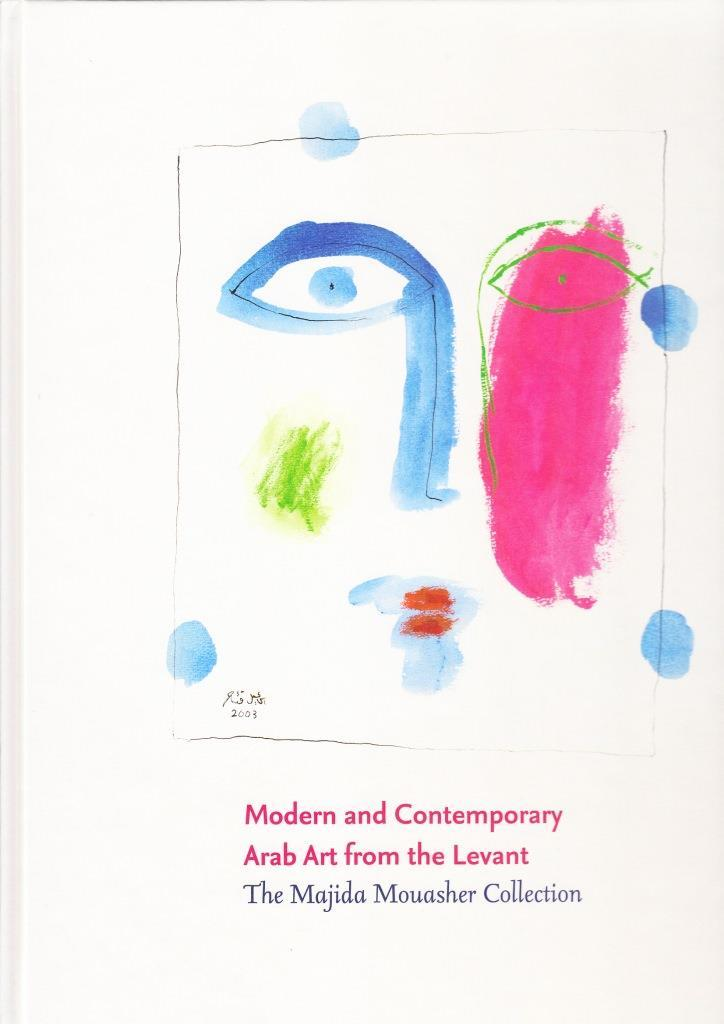 MODERN AND CONTEMPORARY ARAB ART FROM THE LEVANT /ANGLAIS