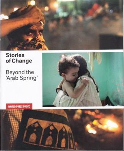 STORIES OF CHANGE BEYOND THE ARAB SPRING /ANGLAIS