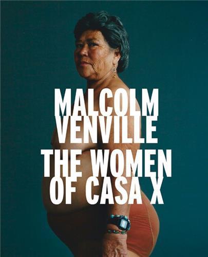 MALCOLM VENVILLE THE WOMEN OF CASA X /ANGLAIS