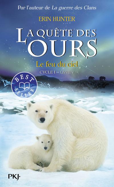 LA QUETE DES OURS CYCLE I - TOME 5 LE FEU DU CIEL - VOL5