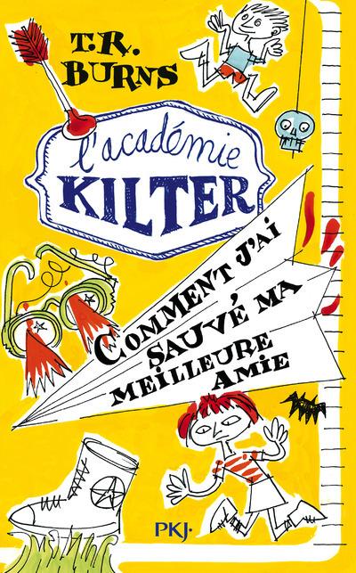 L'ACADEMIE KILTER - TOME 2 COMMENT J'AI SAUVE MA MEILLEURE AMIE - VOL2