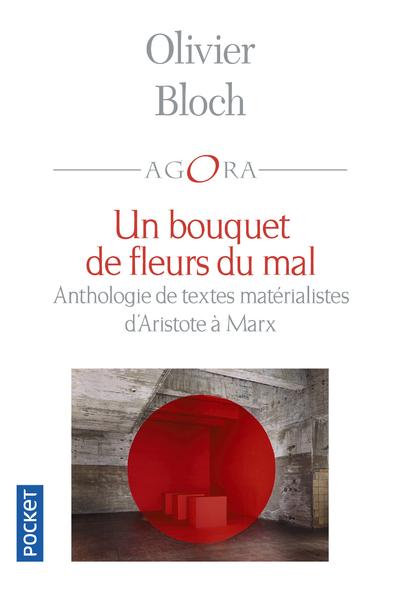 UN BOUQUET DE FLEURS DU MAL - ANTHOLOGIE DE TEXTES MATERIALISTES D'ARISTOTE A MARX