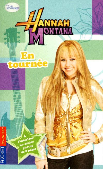 HANNAH MONTANA - TOME 14 EN TOURNEE