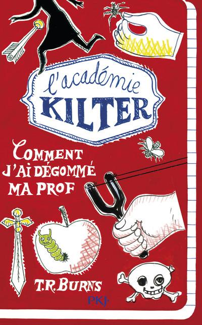 L'ACADEMIE KILTER - TOME 1 COMMENT J'AI DEGOMME MA PROF - VOL1