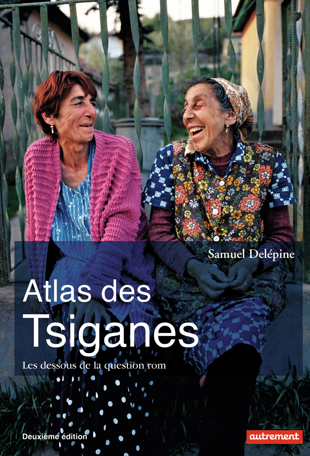 ATLAS DES TSIGANES - LES DESSOUS DE LA QUESTION ROM