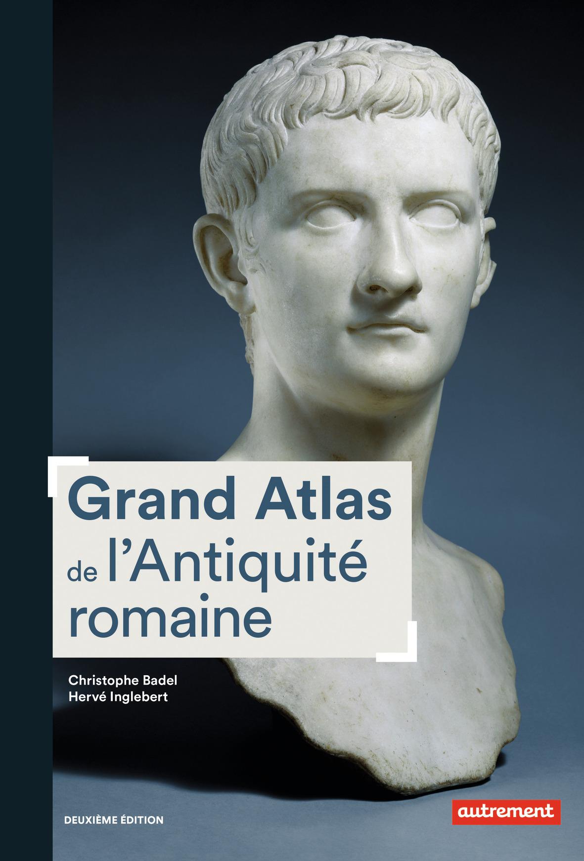 GRAND ATLAS DE L'ANTIQUITE ROMAINE - IIIE SIECLE AV. J.-C.-VIE SIECLE APR. J.-C.