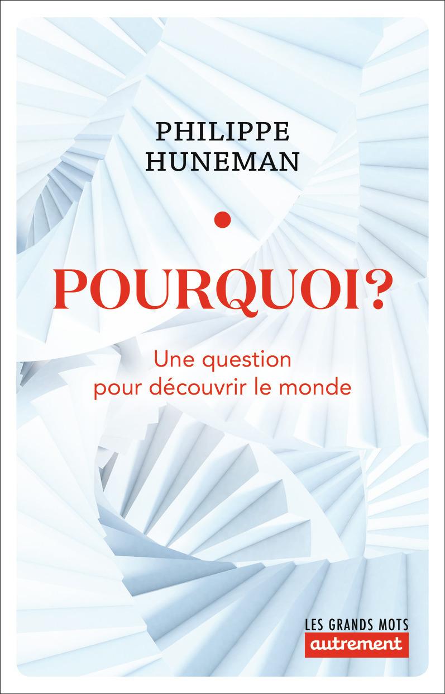 POURQUOI ? - UNE QUESTION POUR DECOUVRIR LE MONDE
