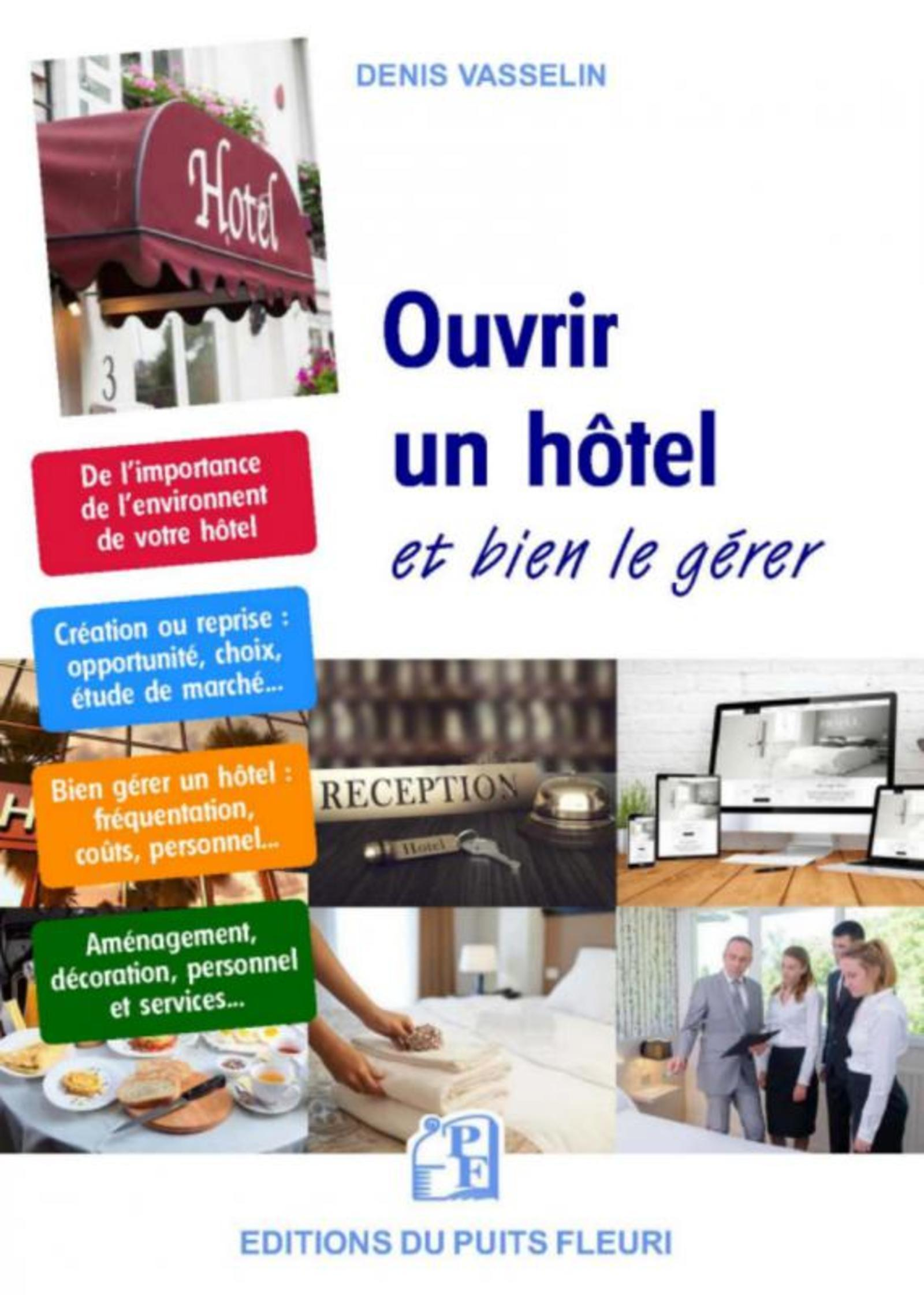 OUVRIR UN HOTEL... - ET BIEN LE GERER