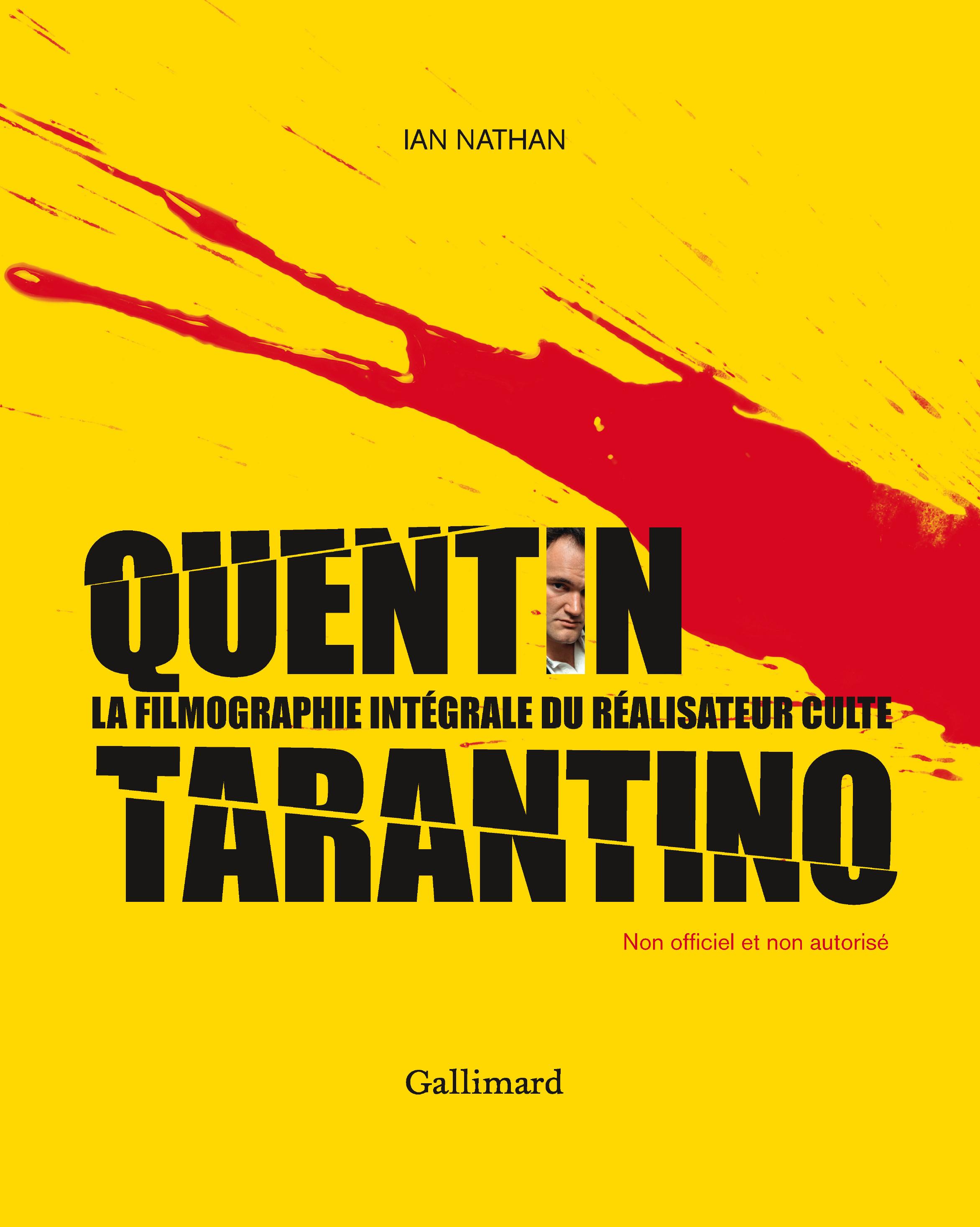 QUENTIN TARANTINO - LA FILMOGRAPHIE INTEGRALE DU REALISATEUR CULTE