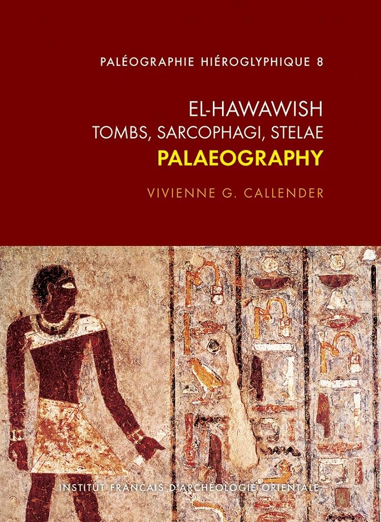 EL HAWAWISH. TOMBS, SARCOPHAGI, STELAE. PALAEOGRAPHY