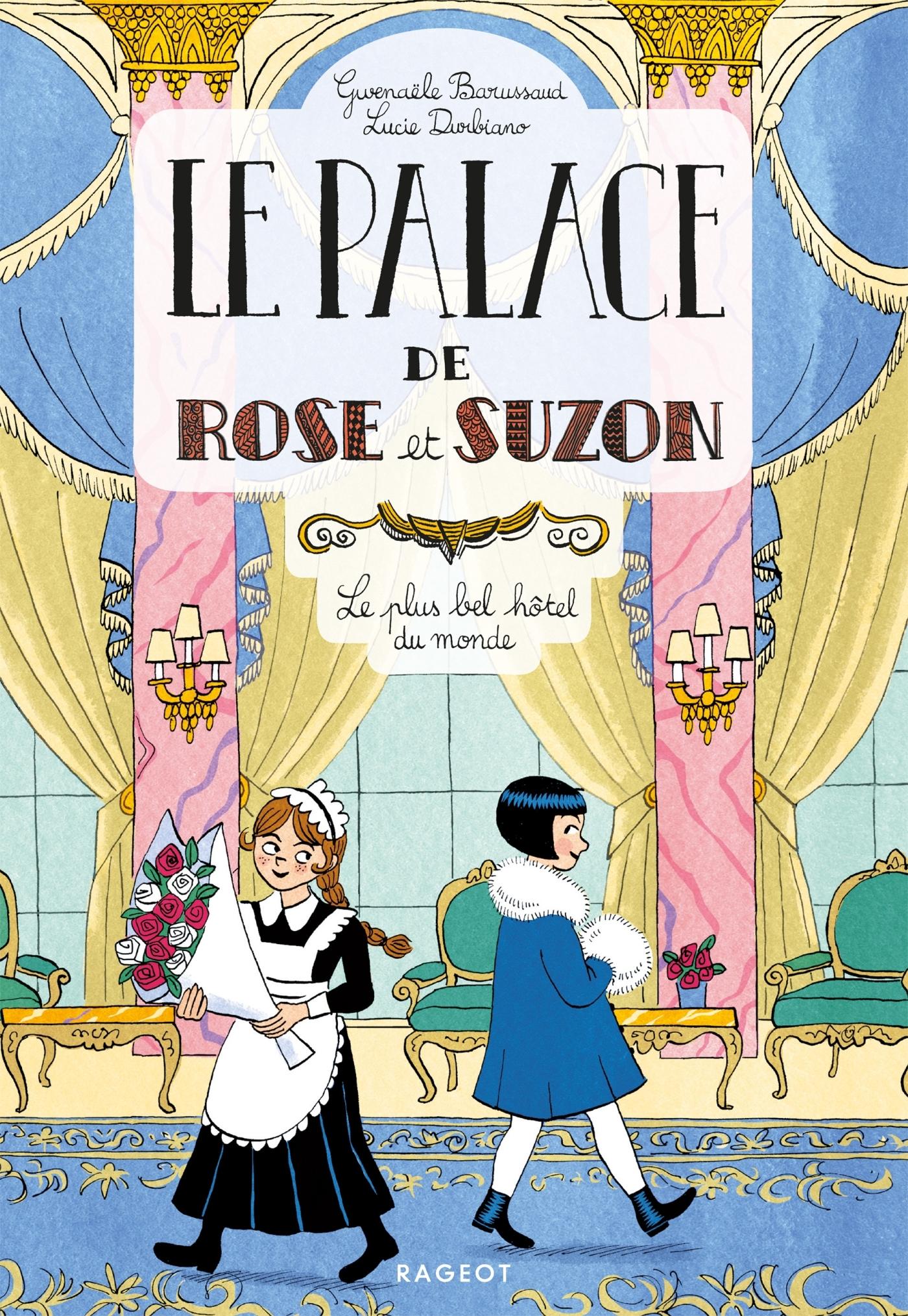 LE PALACE DE ROSE ET SUZON - LE PLUS BEL HOTEL DU MONDE