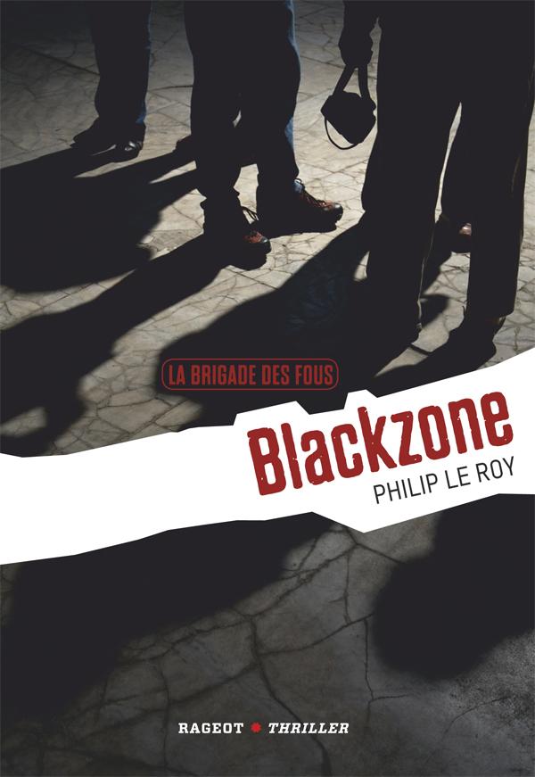 T1 - LA BRIGADE DES FOUS : BLACKZONE