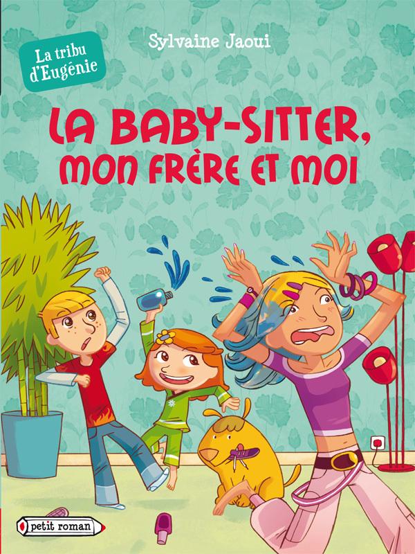 T3 - LA BABY-SITTER, MON FRERE ET MOI (LA TRIBU D'EUGENIE)