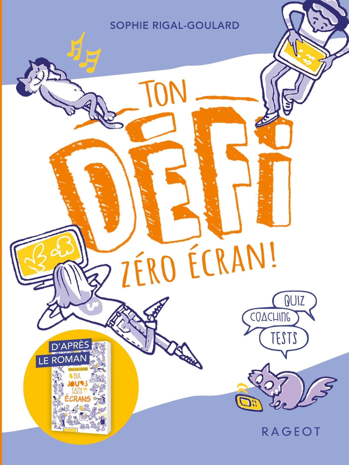 LES DEFIS - LE DEFI - 10 JOURS SANS ECRANS - TON DEFI ZERO ECRAN !