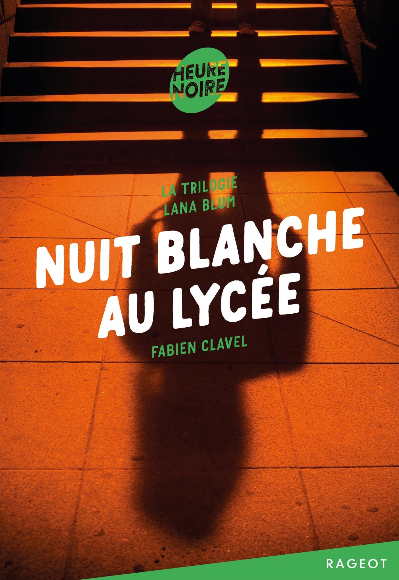 LA TRILOGIE LANA BLUM -NUIT BLANCHE AU LYCEE
