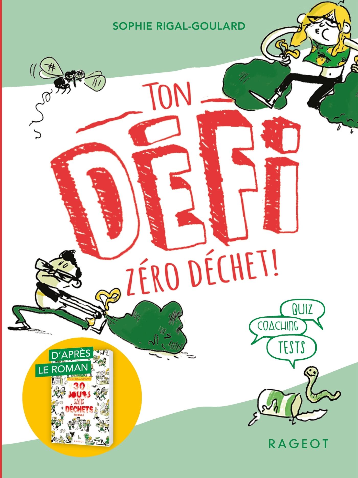 LES DEFIS - LE DEFI - 30 JOURS SANS DECHETS (OU PLUS...) - TON DEFI ZERO DECHET !