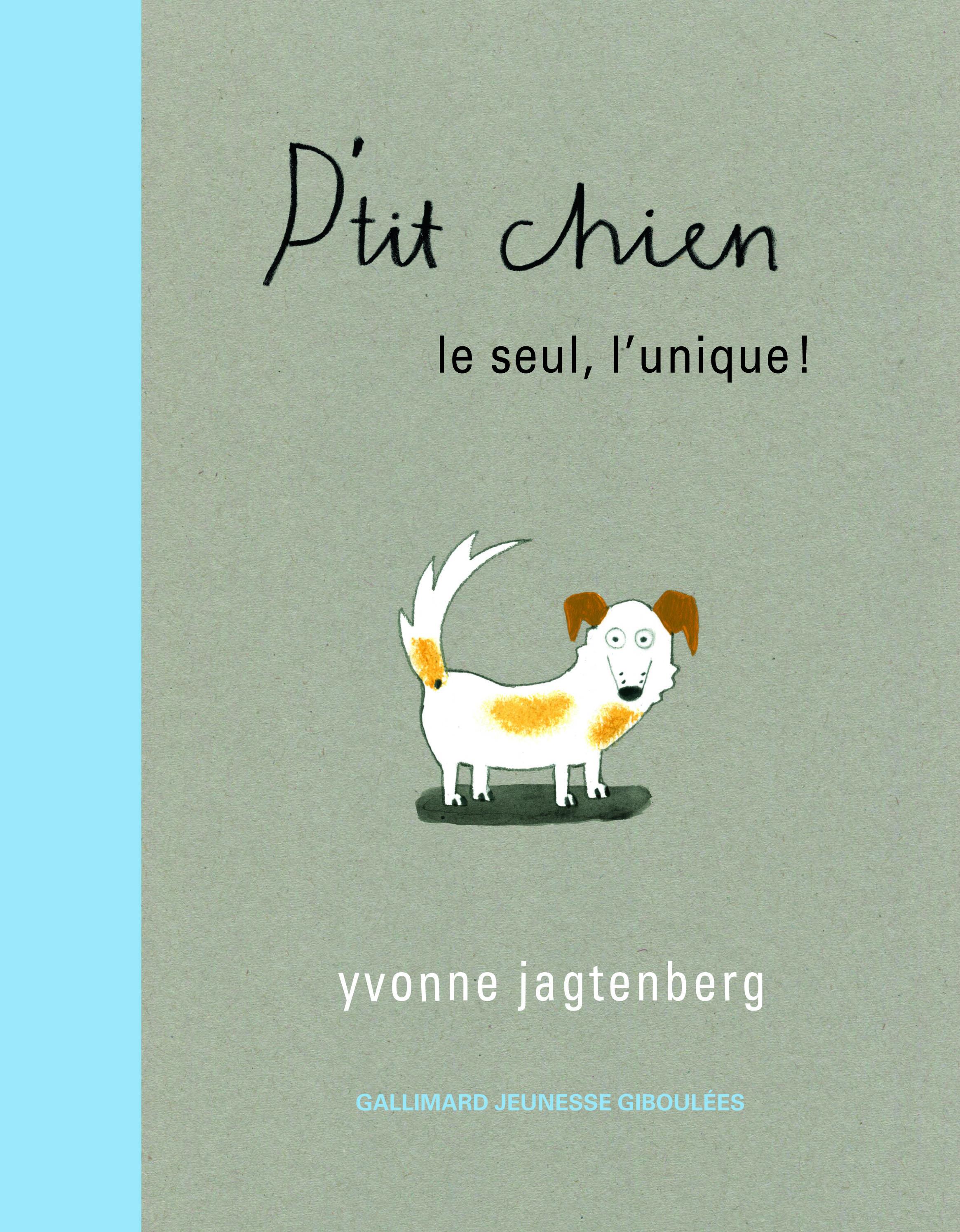 P'TIT CHIEN - LE SEUL, L'UNIQUE !
