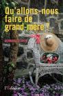 QU'ALLONS NOUS FAIRE DE GRAND-MERE
