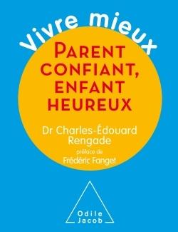 PARENT CONFIANT,ENFANT HEUREUX
