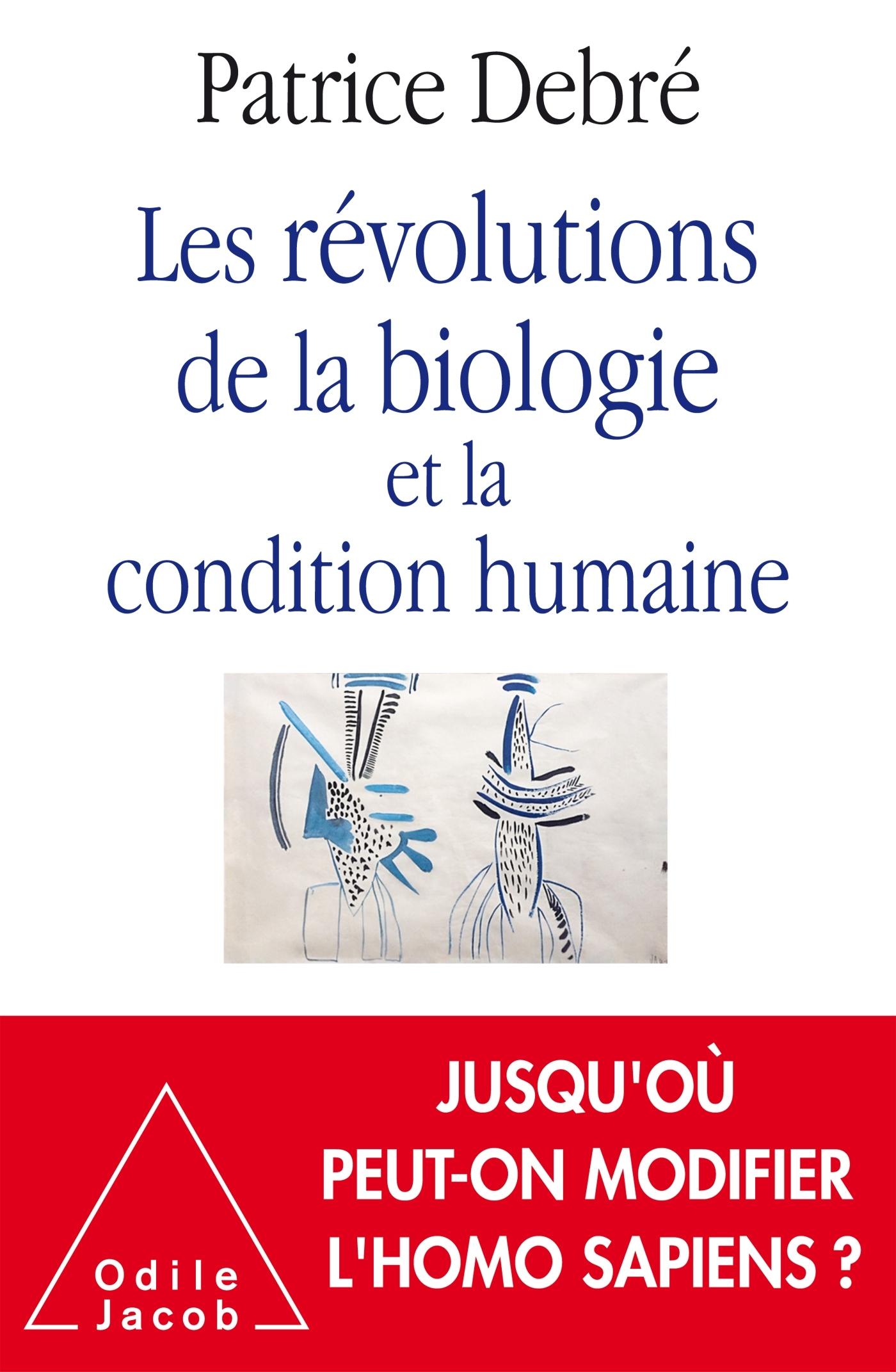 LES REVOLUTIONS DE LA BIOLOGIE ET LA CONDITION HUMAINE