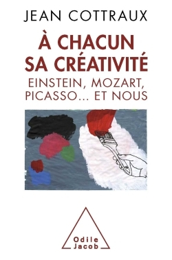 A CHACUN SA CREATIVITE - EINSTEIN, MOZART, PICASSO... ET NOUS