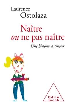 NAITRE OU NE PAS NAITRE - UNE HISTOIRE D'AMOUR