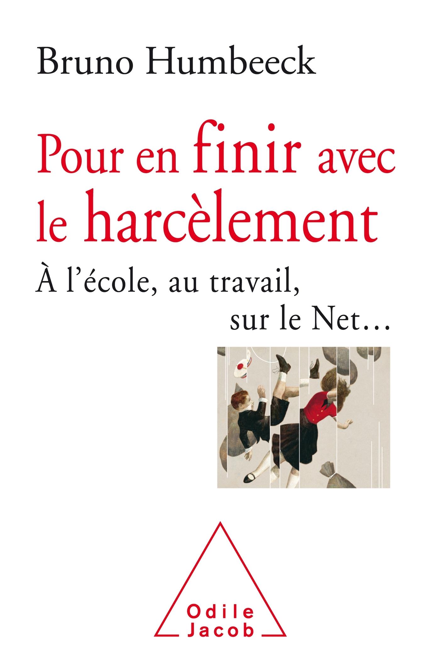POUR EN FINIR AVEC LE HARCELEMENT - A L'ECOLE, AU TRAVAIL, SUR LE NET
