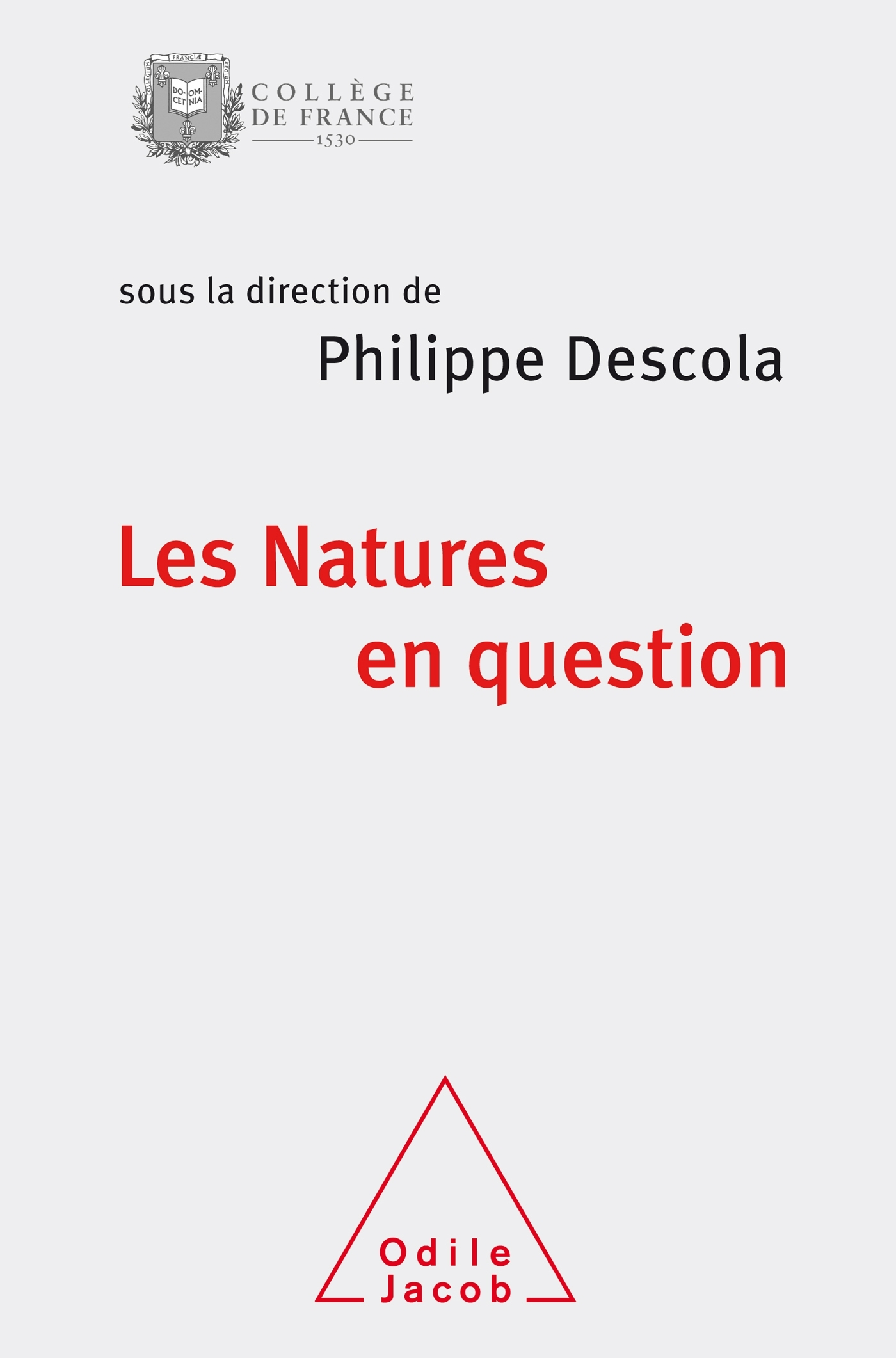 LES NATURES EN QUESTION - COLLOQUE DE RENTREE DU COLLEGE DE FRANCE