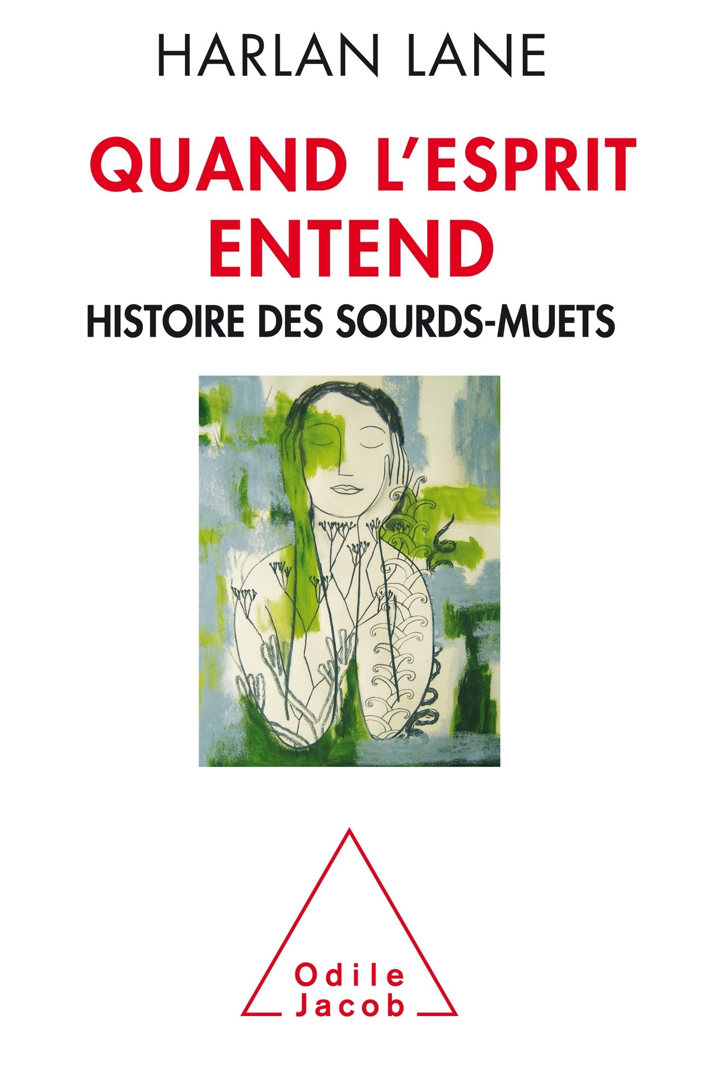 QUAND L'ESPRIT ENTEND - HISTOIRE DES SOURDS-MUETS