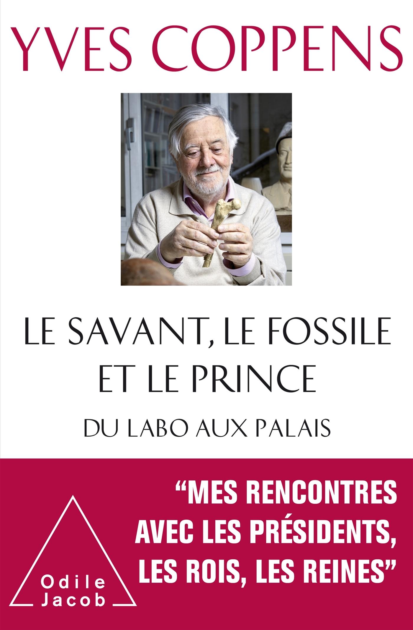 LE SAVANT, LE FOSSILE ET LE PRINCE - DU LABO AUX PALAIS