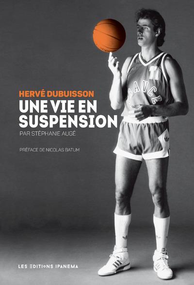 HERVE DUBUISSON UNE VIE EN SUSPENSION
