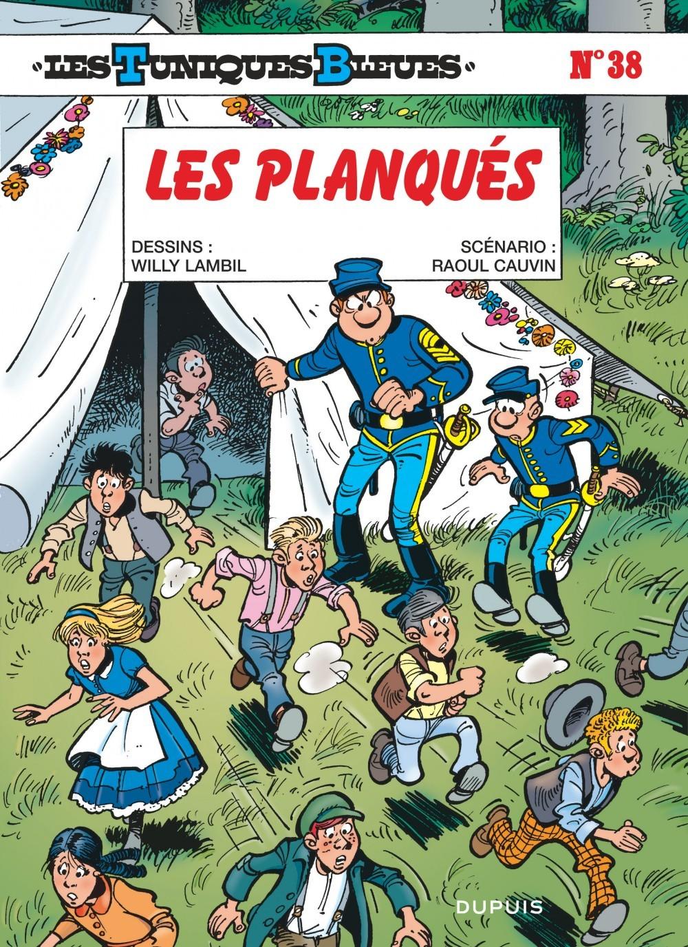 LES TUNIQUES BLEUES - TOME 38 - LES PLANQUES